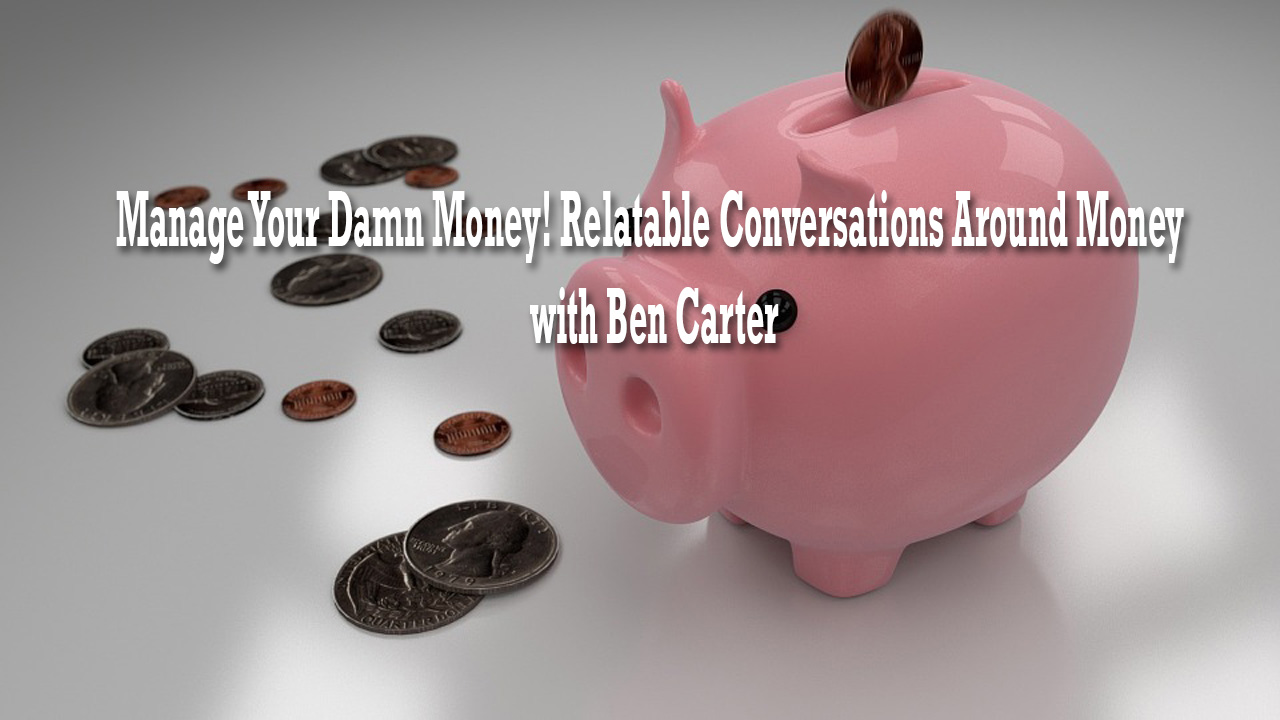 money management with Ben carter
