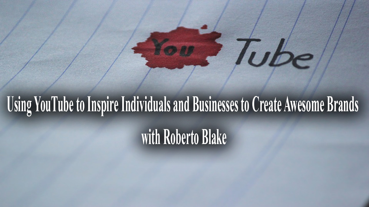 roberto blake youtube awesome